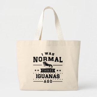 I Was Normal Three Iguanas Ago Large Tote Bag