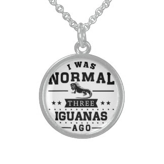 I Was Normal Three Iguanas Ago Sterling Silver Necklace