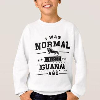 I Was Normal Three Iguanas Ago Sweatshirt