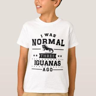 I Was Normal Three Iguanas Ago T-Shirt