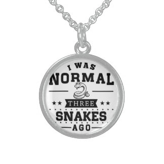 I Was Normal Three Snakes Ago Sterling Silver Necklace