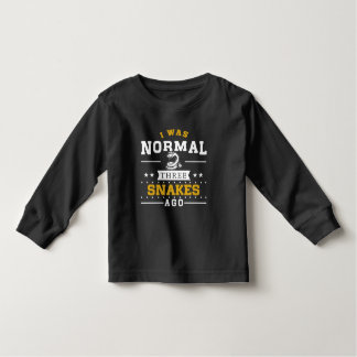 I Was Normal Three Snakes Ago Toddler T-shirt