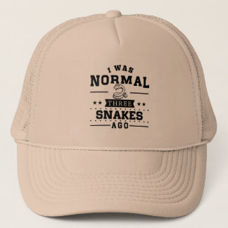 I Was Normal Three Snakes Ago Trucker Hat