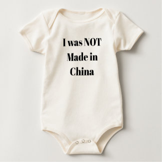 I was NOT Made in China Baby Bodysuit