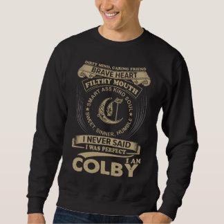 I Was Perfect. I Am COLBY Sweatshirt