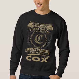 I Was Perfect. I Am COX Sweatshirt