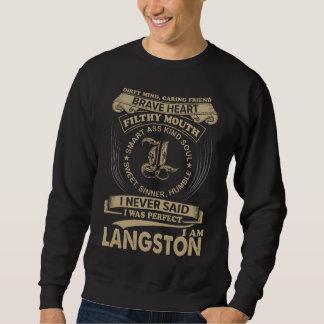 I Was Perfect. I Am LANGSTON Sweatshirt