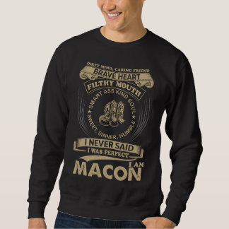 I Was Perfect. I Am MACON Sweatshirt