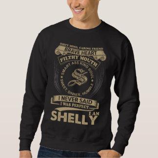 I Was Perfect. I Am SHELLY Sweatshirt