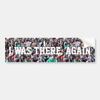 I Was There Again, Science March Bumper Sticker
