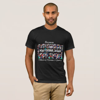 I was There Again, Science March Shirt