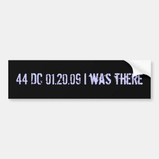 I was there: date stamped in history bumper sticker