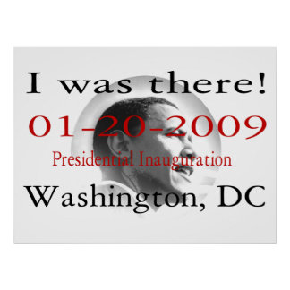 """I WAS THERE""  Obama Inauguration 48""x36"" Poster"