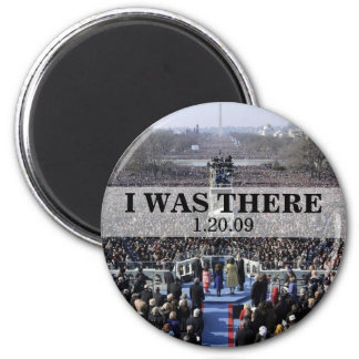 I WAS THERE: President Obama Inauguration 2 Inch Round Magnet
