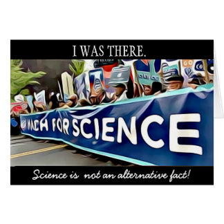 I Was There , Science March Card