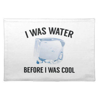 I Was Water Placemat