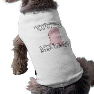 I wasn't born here...Mississippi Pet Tshirt