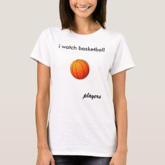 i watch basketball, players T-Shirt