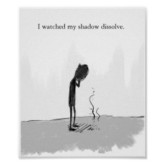 i watched my shadow dissolve poster