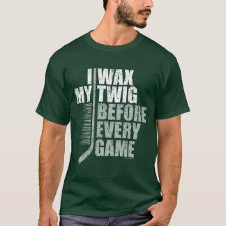 I Wax My Twig (Hockey) T-Shirt