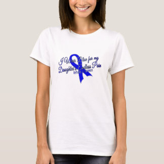 I Wear Blue for my Daughter's Endless Pain T-Shirt