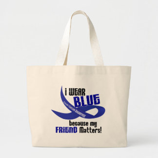 I Wear Blue For My Friend 33 COLON CANCER Large Tote Bag