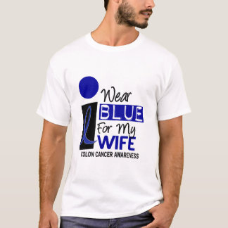 I Wear Blue For My Wife 9 COLON CANCER T-Shirts