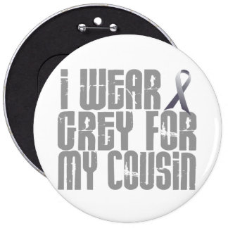 I Wear Grey For My Cousin 16 6 Inch Round Button