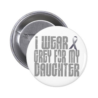 I Wear Grey For My DAUGHTER 16 2 Inch Round Button
