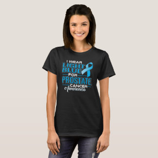 I Wear Light Blue For Prostate Cancer Awareness T-Shirt
