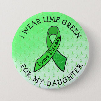 I Wear Lime Green for my DAUGHTER Lyme Button