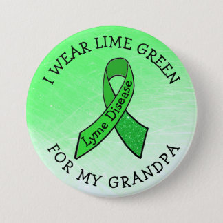 I Wear Lime Green for my Grandpa Lyme Button