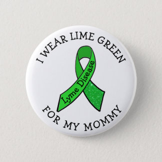 I Wear Lime Green for my Mommy Lyme Button