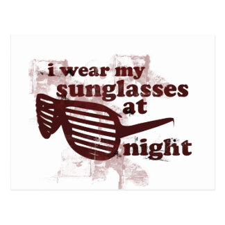 I Wear My Sunglasses At Night Post Cards