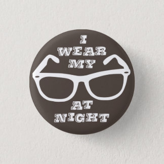 I Wear My Sunglasses at Night Retro Quote Flair 1 Inch Round Button