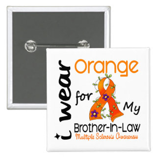 I Wear Orange 43 Brother-In-Law MS Multiple Sclero 2 Inch Square Button