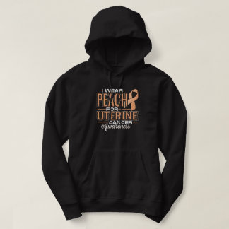 I Wear Peach For Uterine Cancer Awareness Hoodie
