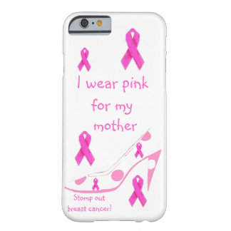 I Wear Pink Breast Cancer Tribute Barely There iPhone 6 Case