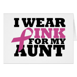 I wear pink for my Aunt Card