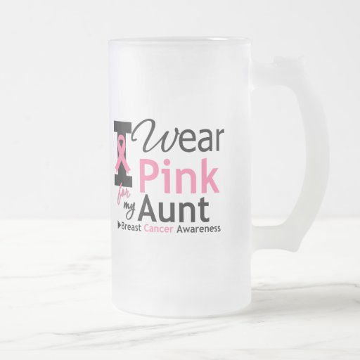I Wear Pink For My Aunt 16 Oz Frosted Glass Beer Mug