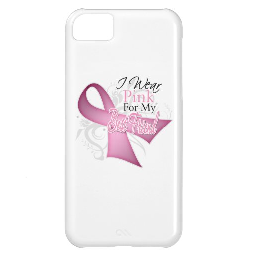 I Wear Pink For My Best Friend Breast Cancer iPhone 5C Cover