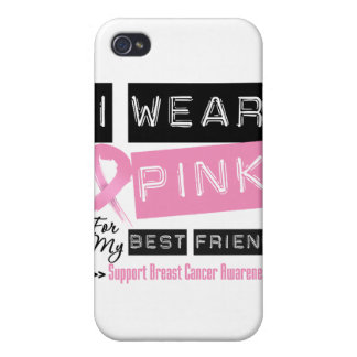 I Wear Pink For My Best Friend Breast Cancer iPhone 4/4S Cases
