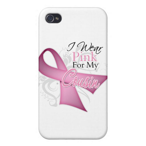 I Wear Pink For My Cousin Breast Cancer Awareness iPhone 4/4S Cases