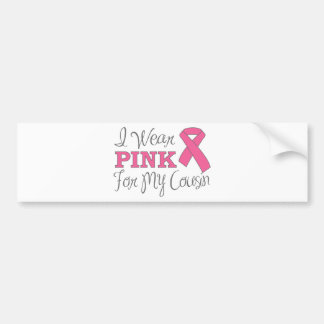 I Wear Pink For My Cousin (Pink Ribbon Version C) Bumper Sticker