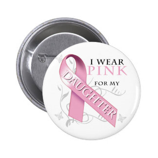I Wear Pink for my Daughter 2 Inch Round Button