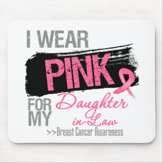 I Wear Pink For My Daughter-in-Law Breast Cancer Mousepads
