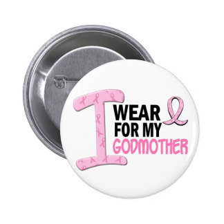 I Wear Pink For My Godmother 21 BREAST CANCER Tees 2 Inch Round Button