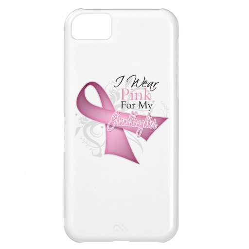 I Wear Pink For My Granddaughter Breast Cancer Case For iPhone 5C