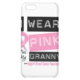 I Wear Pink For My Granny Breast Cancer iPhone 5C Covers