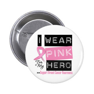 I Wear Pink For My Hero Breast Cancer png Pin